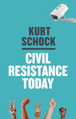 Civil Resistance Today By Schock, Kurt