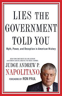 Lies the Government Told You By Napolitano, Andrew P.