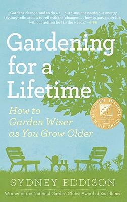 Gardening for a Lifetime By Eddison, Sydney